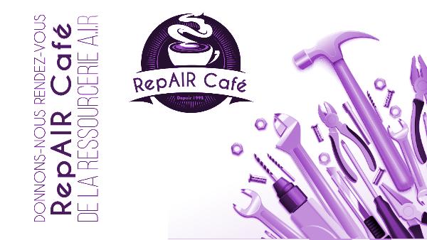 Les RepAIR Cafés de la Ressourcerie AIR reviennent…