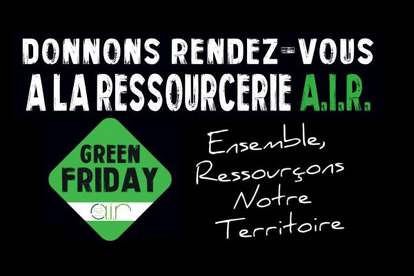 Rejoignez le Green Friday avec la Ressourcerie AIR !